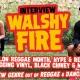 Walshy Fire Interview